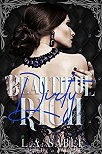 Beautiful, Dirty, Rich (Blood and Diamonds #1)