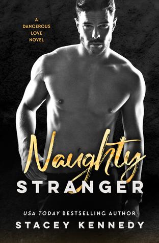 Naughty Stranger (Dangerous Love, #1)
