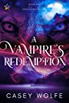 A Vampire's Redemption by Casey Wolfe