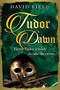 Tudor Dawn: Henry Tudor is ready to take the crown... (The Tudor Saga, #1)