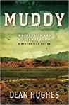 Muddy: Where Faith and Polygamy Collide -- A Historical Novel