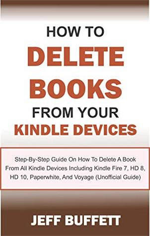 How To Delete Books From Your Kindle Devices: Step-By-Step