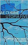 Utopia Five (Panopticon, #1)