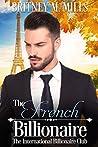 The French Billionaire (International Billionaire Club Romance)