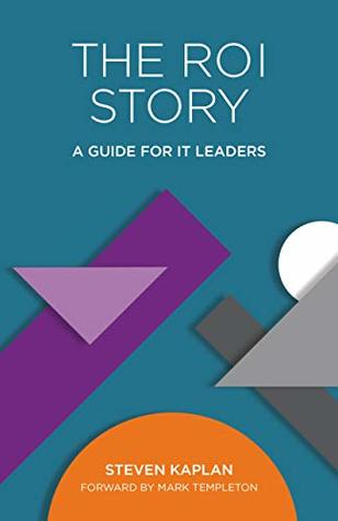 The ROI Story: A Guide for IT Leaders