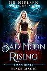 Black Magic (Bad Moon Rising #3)