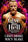 Give Him Hell (Hellhound Champions #3)