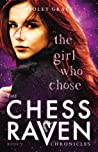 The Girl Who Chose (The Chess Raven Chronicles, #2)