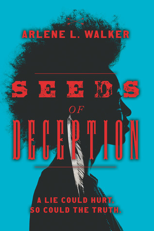 Seeds of Deception by Arlene L. Walker