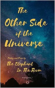 The Other Side of The Universe: Poetry and Prose