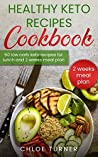 Healthy Keto Recipes Cookbook: 50 Low-Carb Recipes For Lunch and 2 Weeks Meal Plan