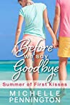 Before We Say Goodbye (Summer of First Kisses #1)