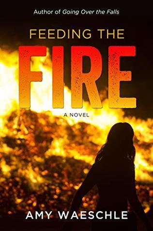 Feeding the Fire: A Novel