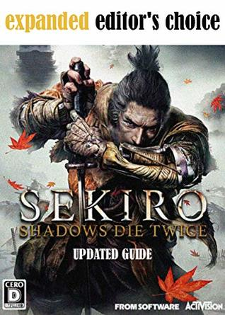 Sekiro Shadows Die Twice - Official updated guide - Complete