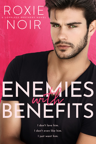 Enemies With Benefits (Loveless Brothers #1)