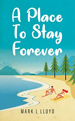 A Place to Stay Forever by Mark L. Lloyd