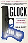 Book cover for Glock: The Rise Of America's Gun