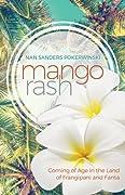 Mango Rash: Coming of Age in the Land of Frangipani and Fanta