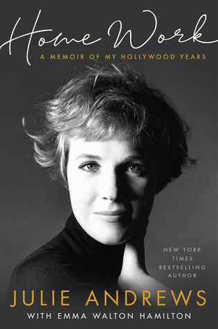 the front cover of the memoir home work by julie andrews