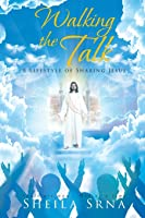 Walking the Talk: A Lifestyle of Sharing Jesus
