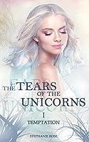 The Tears of the Unicorns (Temptation, #1)