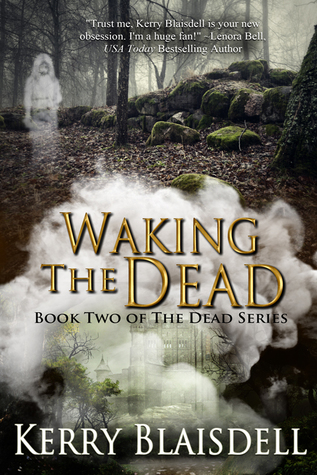 Waking the Dead by Kerry Blaisdell