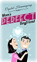 Mom's Perfect Boyfriend (Smart Companions #1)