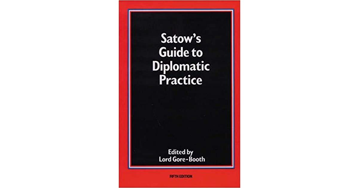 Satow's Guide to Diplomatic Practice by Ernest Mason Satow
