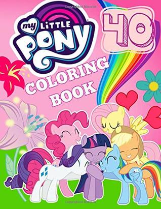 My Little Pony Coloring Book 40 Coloring Pages Coloring