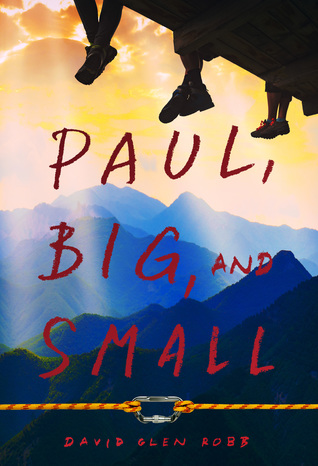 Paul, Big, and Small by David Glen Robb