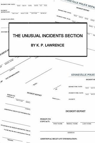 THE UNUSUAL INCIDENTS SECTION