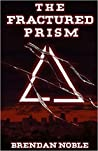 The Fractured Prism (The Prism Files, #1)