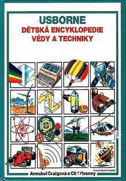 Usborne - Dětská encyklopedie vědy a techniky by Annabel Craig
