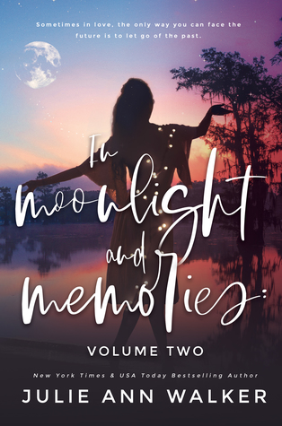 In Moonlight and Memories: Volume Two (In Moonlight and Memories, #2)