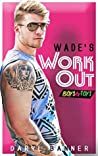 Wade's Workout (Boys & Toys #2)