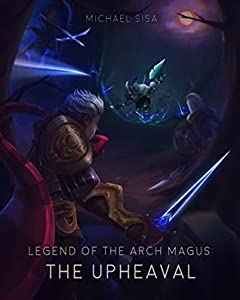The Upheaval (Legend of the Arch Magus, #2)