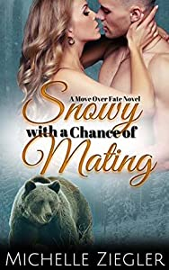 Snowy with a Chance of Mating (Move Over Fate, #3)