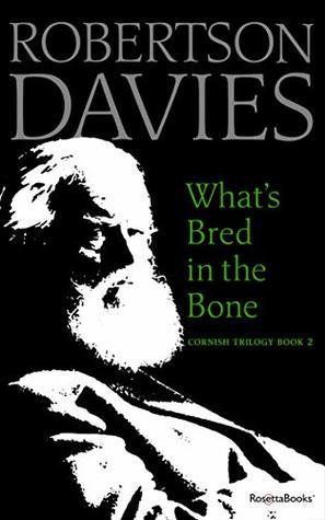 What's Bread in the Bone by Robertson Davies