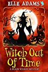 Witch Out of Time (Blair Wilkes Mystery #7)