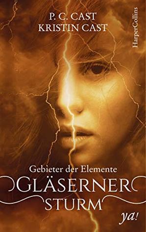 Gläserner Sturm by P.C. Cast