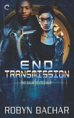 End Transmission (The Galactic Cold War, #3)