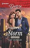 Taken by Storm (Dynasties: Secrets of the A-List, #2)