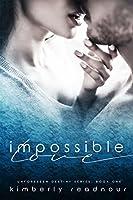 Impossible Love (Unforeseen Destiny, #1)