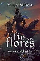 El fin de las flores (Los hijos de Goreon nº 1)
