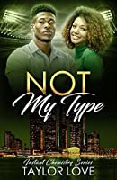 Not My Type (Instant Chemistry Series)