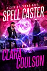 Spell Caster (City of Crows, #6)