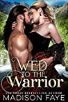 Wed To The Warrior (Kilts & Kisses, #3)