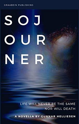 Sojourner: Life will never be the same. Nor will death.