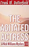 The Agitated Actress (A Nick Williams Mystery, #30)