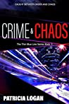 Crime and Chaos (Thin Blue Line #3)